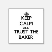 Keep Calm and Trust the Baker Sticker