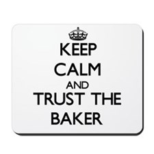 Keep Calm and Trust the Baker Mousepad
