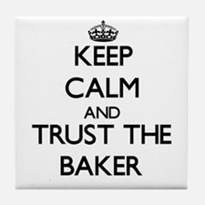 Keep Calm and Trust the Baker Tile Coaster