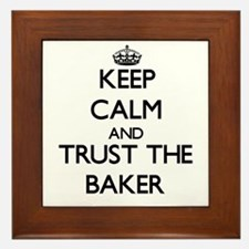 Keep Calm and Trust the Baker Framed Tile