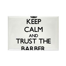 Keep Calm and Trust the Barber Magnets