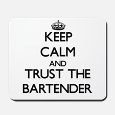 Keep Calm and Trust the Bartender Mousepad