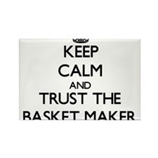 Keep Calm and Trust the Basket Maker Magnets