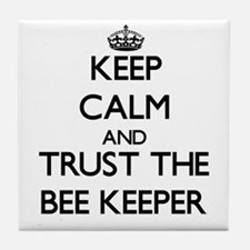 Keep Calm and Trust the Bee Keeper Tile Coaster