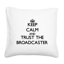 Keep Calm and Trust the Broadcaster Square Canvas