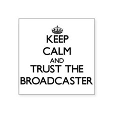 Keep Calm and Trust the Broadcaster Sticker