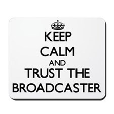 Keep Calm and Trust the Broadcaster Mousepad