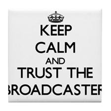 Keep Calm and Trust the Broadcaster Tile Coaster