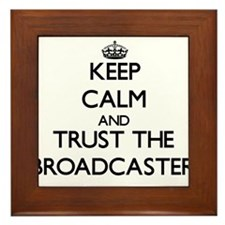 Keep Calm and Trust the Broadcaster Framed Tile