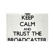 Keep Calm and Trust the Broadcaster Magnets