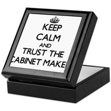 Keep Calm and Trust the Cabinet Maker Keepsake Box