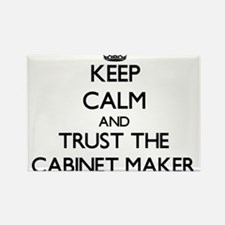 Keep Calm and Trust the Cabinet Maker Magnets