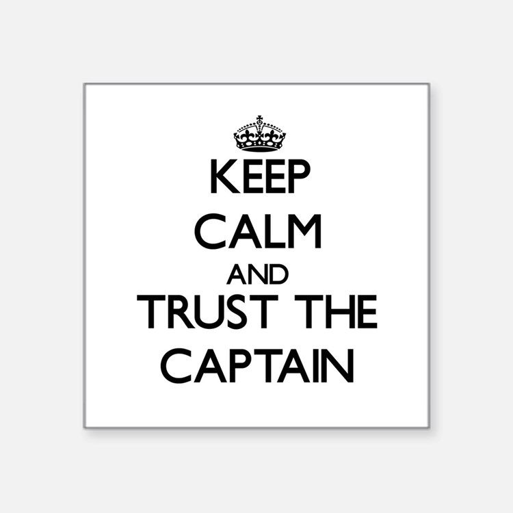 Keep Calm and Trust the Captain Sticker