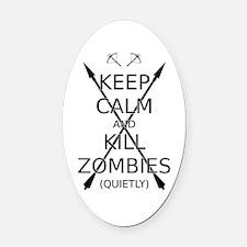 Keep Calm and Kill Zombies (quietly) blk text. Ova