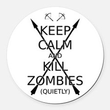 Keep Calm and Kill Zombies (quietly) blk text. Rou
