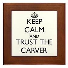 Keep Calm and Trust the Carver Framed Tile