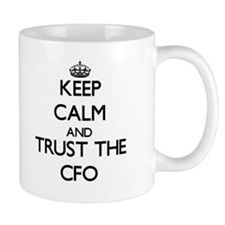 Keep Calm and Trust the Cfo Mugs