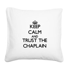 Keep Calm and Trust the Chaplain Square Canvas Pil
