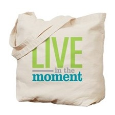 Live Moment Tote Bag