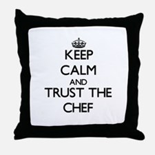 Keep Calm and Trust the Chef Throw Pillow