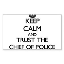 Keep Calm and Trust the Chief Of Police Decal