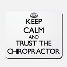 Keep Calm and Trust the Chiropractor Mousepad