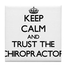 Keep Calm and Trust the Chiropractor Tile Coaster