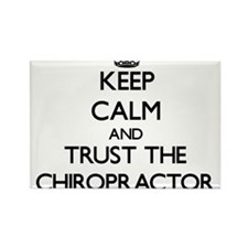 Keep Calm and Trust the Chiropractor Magnets