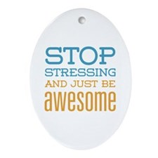 Just Be Awesome Ornament (Oval)
