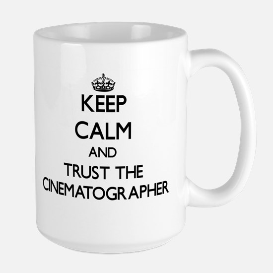 Keep Calm and Trust the Cinematographer Mugs