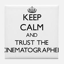 Keep Calm and Trust the Cinematographer Tile Coast