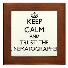 Keep Calm and Trust the Cinematographer Framed Til