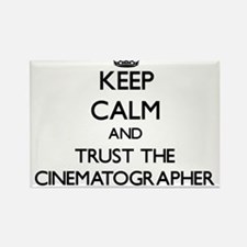 Keep Calm and Trust the Cinematographer Magnets