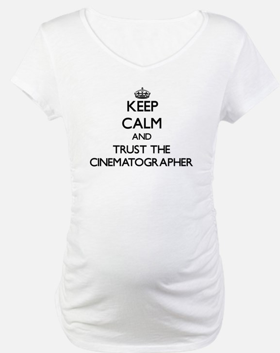 Keep Calm and Trust the Cinematographer Shirt