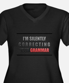 Im silently correcting your grammar Plus Size T-Sh