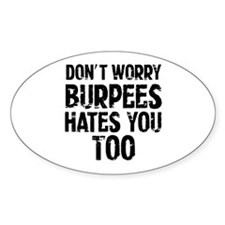 Burpees hates you too Decal