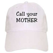 call mother Baseball Cap