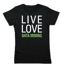 Live Love Data Mining Girl's Tee