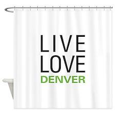 Live Love Denver Shower Curtain