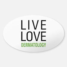 Live Love Dermatology Sticker (Oval)