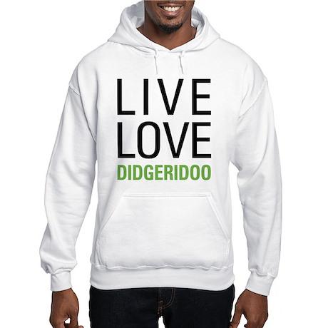 Live Love Didgeridoo Hooded Sweatshirt