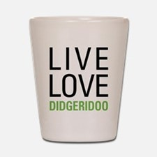 Live Love Didgeridoo Shot Glass