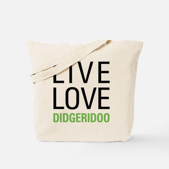 Live Love Didgeridoo Tote Bag