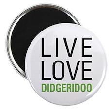 Live Love Didgeridoo Magnet