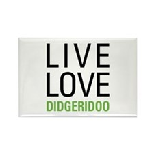 Live Love Didgeridoo Rectangle Magnet
