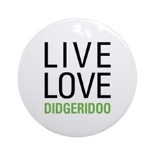 Live Love Didgeridoo Ornament (Round)