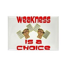 Weakness Is A Choice Rectangle Magnet