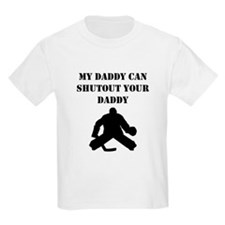 My Daddy Can Shutout Your Daddy T-Shirt