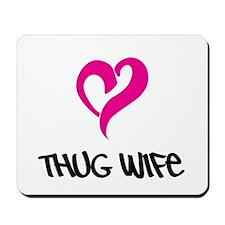 Thug Wife Mousepad