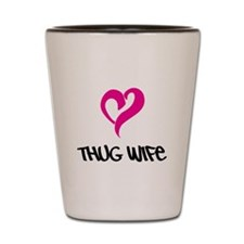 Thug Wife Shot Glass